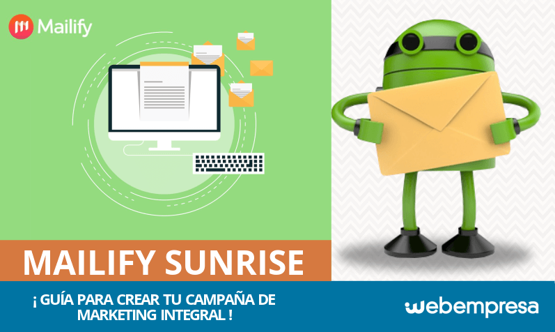 Mailify Sunrise: guía para crear campañas de marketing integral