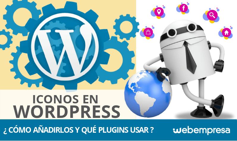 7e83726918be6 ¿Cómo añadir iconos en WordPress y qué plugins utilizar