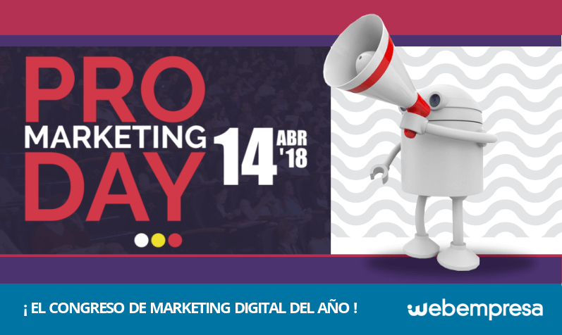 PRO Marketing Day, el evento del año sobre Marketing Digial