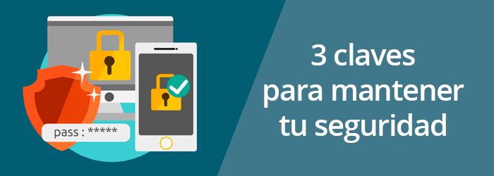 3 claves para mantener tu seguridad en Internet