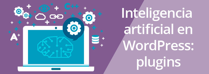 Inteligencia Artificial en WordPress: plugins