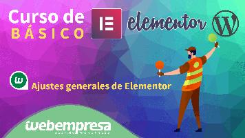 Curso de Elementor Básico - Ajustes generales de Elementor