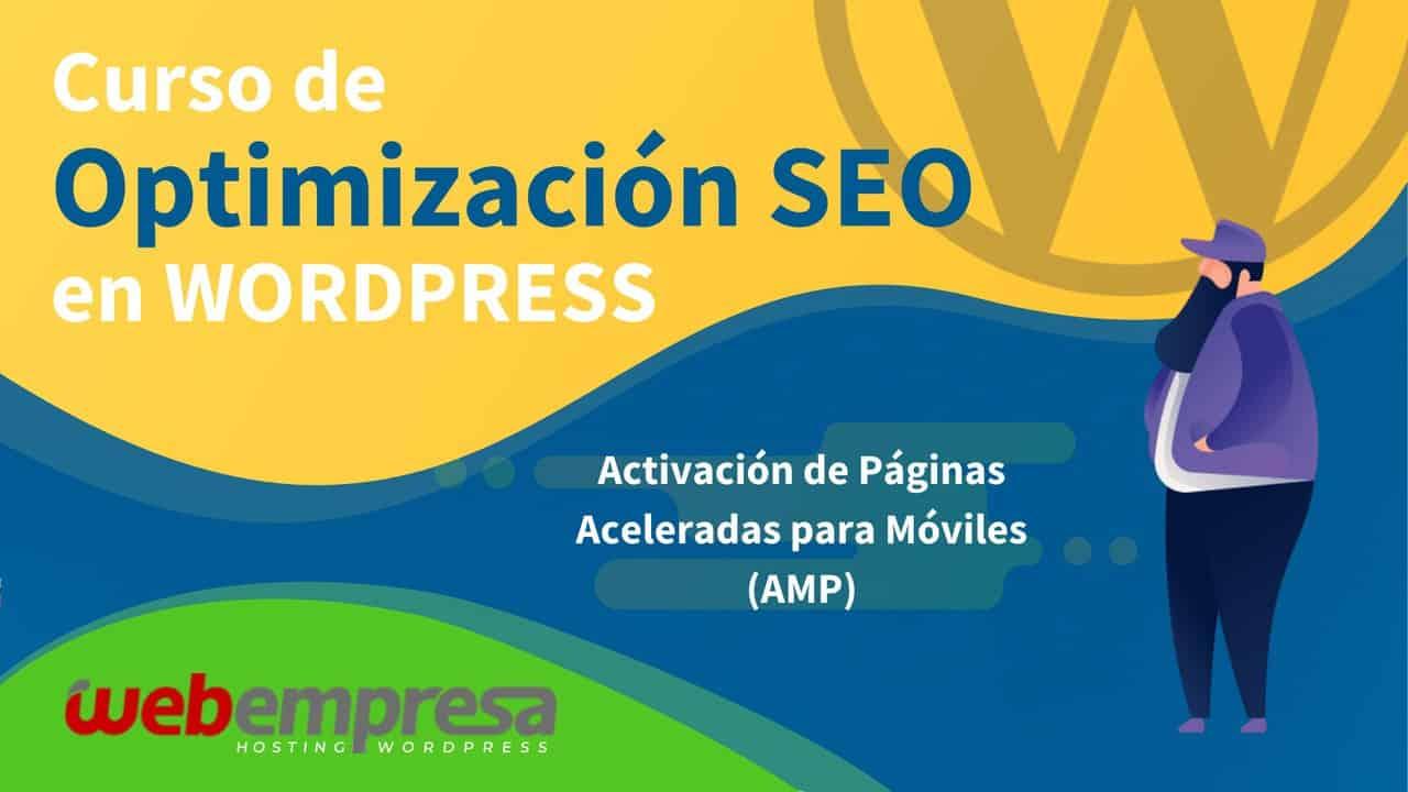 Curso de Optimización SEO en WordPress - Activación de Páginas Aceleradas para Móviles (AMP)