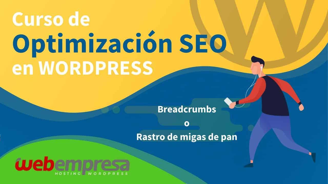 Curso de Optimización SEO en WordPress - Breadcrumbs o Rastro de migas de pan