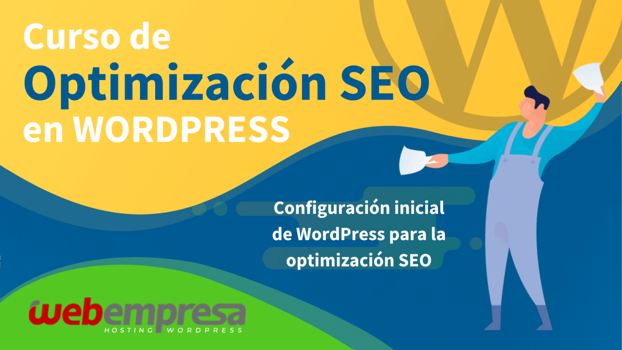 Curso de Optimización SEO en WordPress - Configuración inicial de WordPress para la optimización SEO
