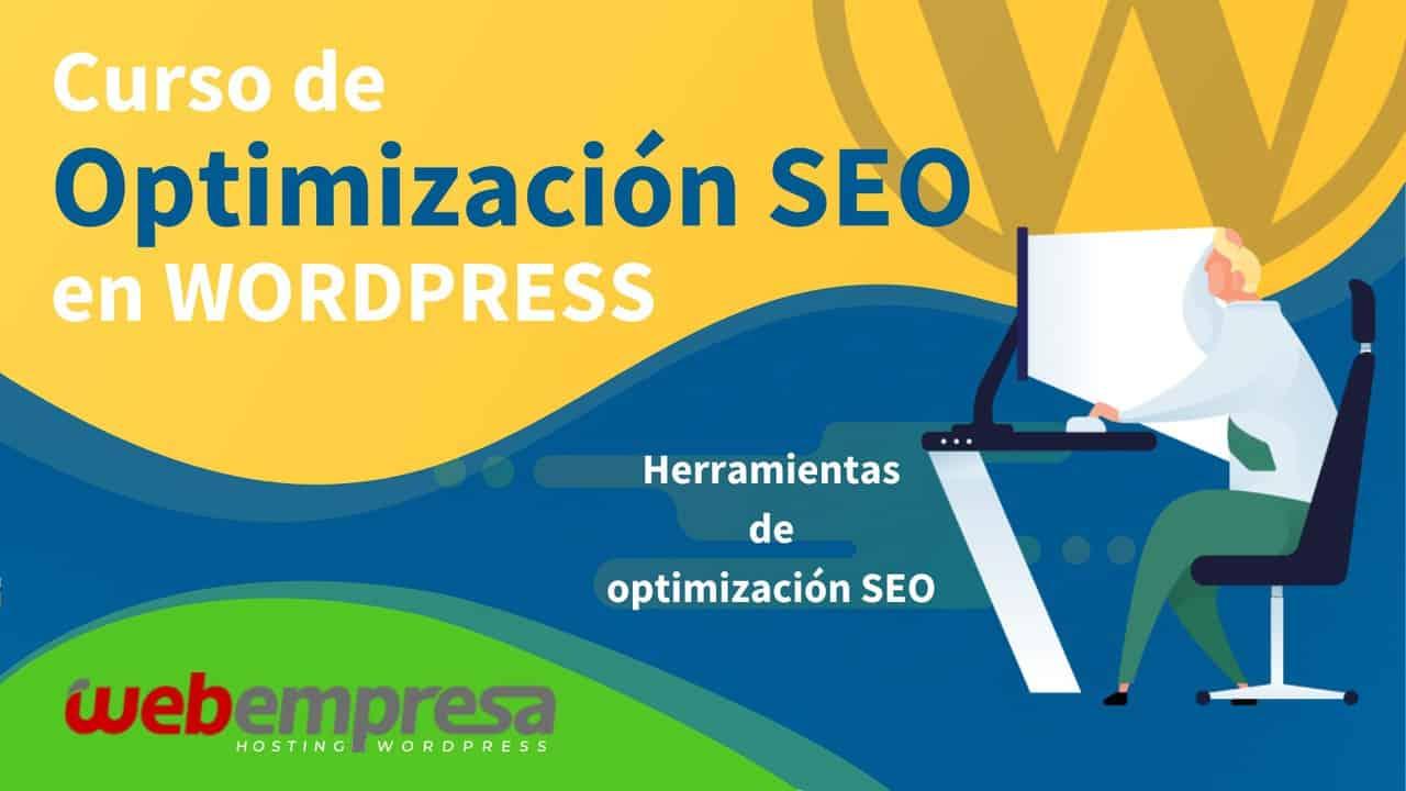 Curso de Optimización SEO en WordPress - Herramientas de optimización SEO