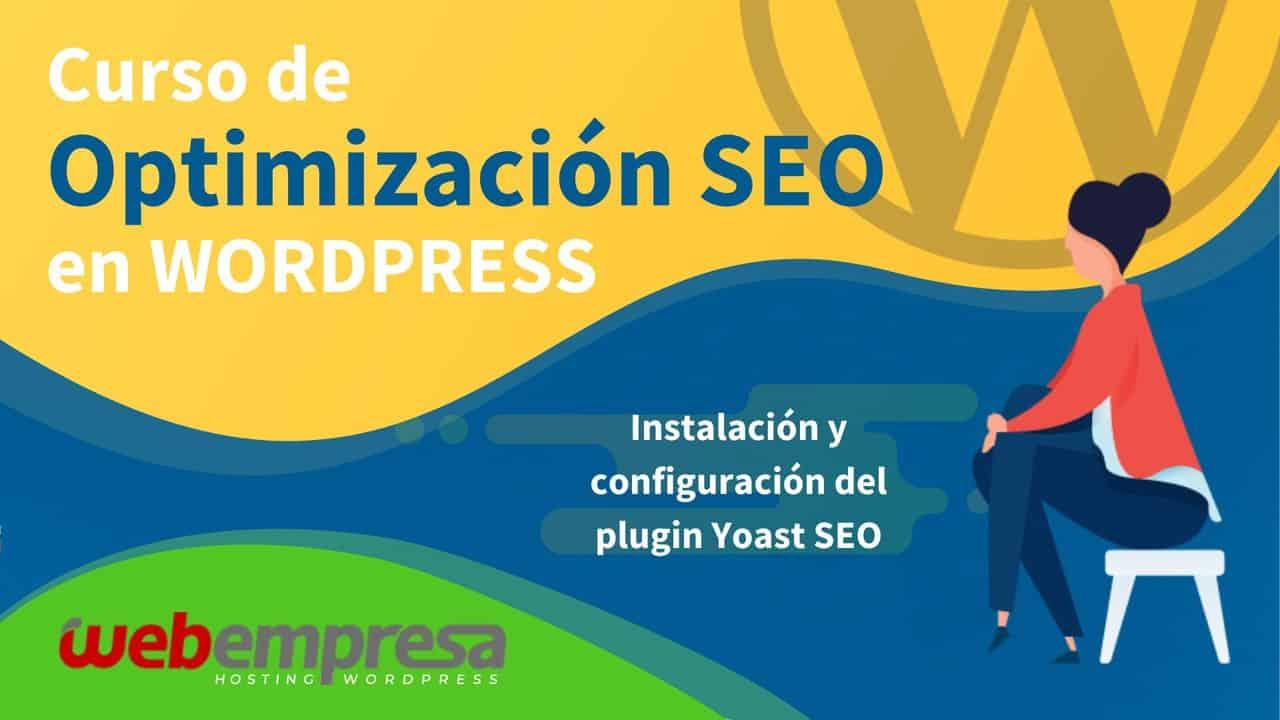 Curso de Optimización SEO en WordPress - Instalación y configuración del plugin Yoast SEO