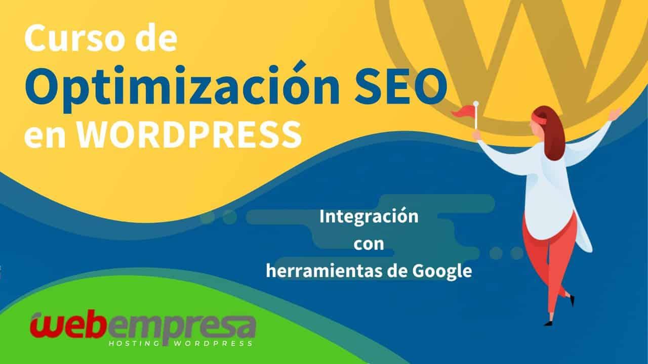 Curso de Optimización SEO en WordPress - Integración con herramientas de Google
