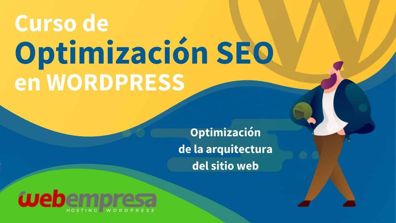 Curso de Optimización SEO en WordPress - Optimización de la arquitectura del sitio web