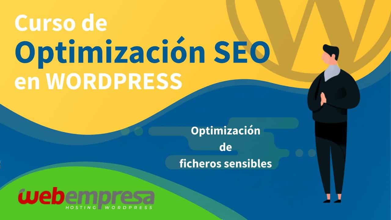 Curso de Optimización SEO en WordPress - Optimización de ficheros sensibles
