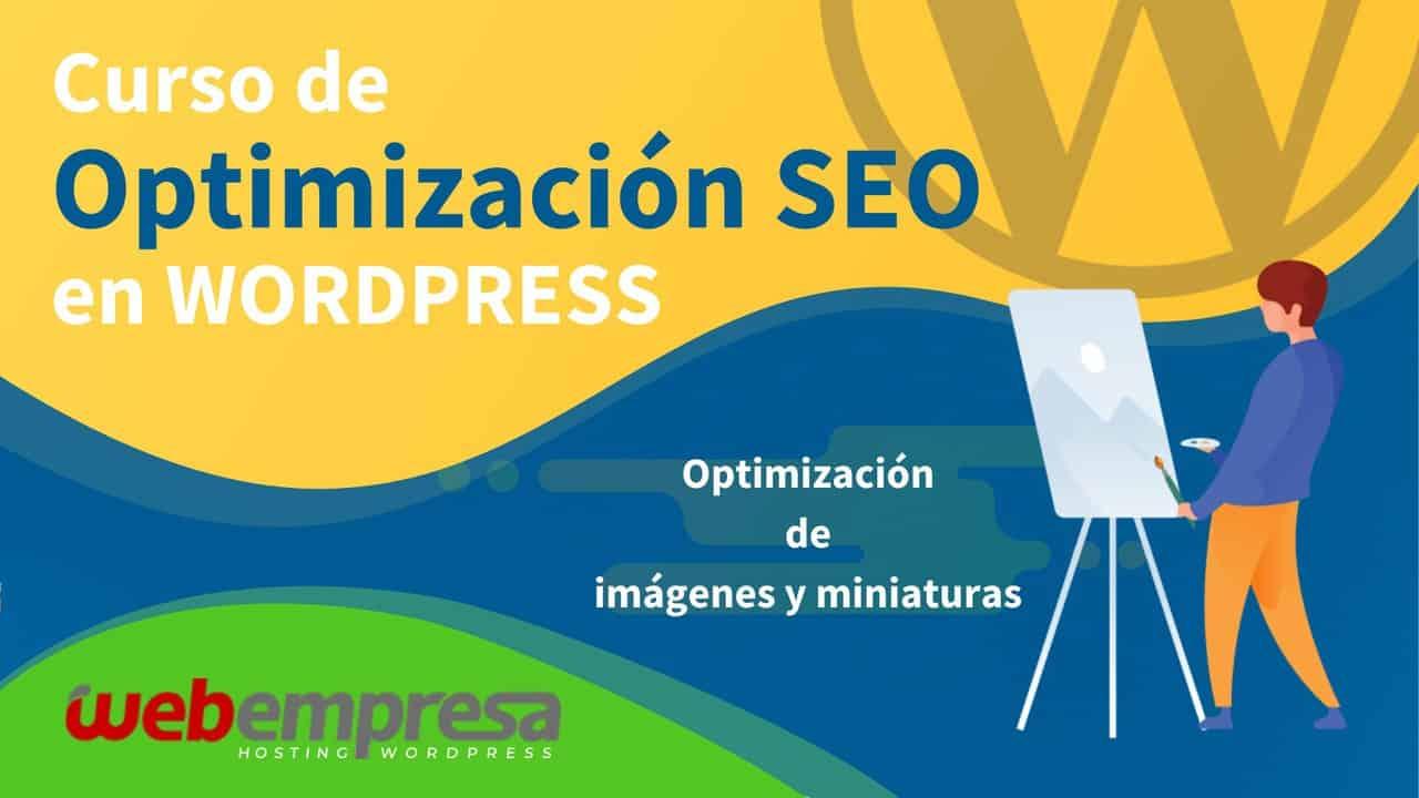 Curso de Optimización SEO en WordPress - Optimización de imágenes y miniaturas
