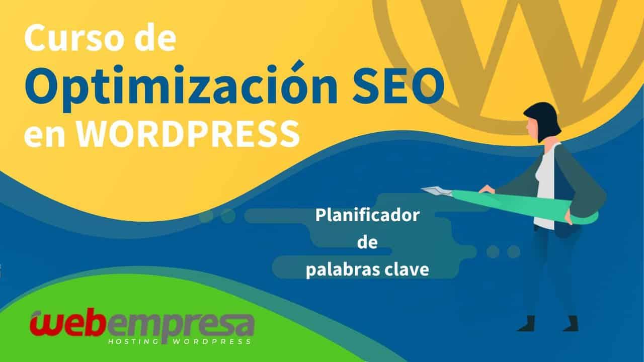 Curso de Optimización SEO en WordPress - Planificador de palabras clave
