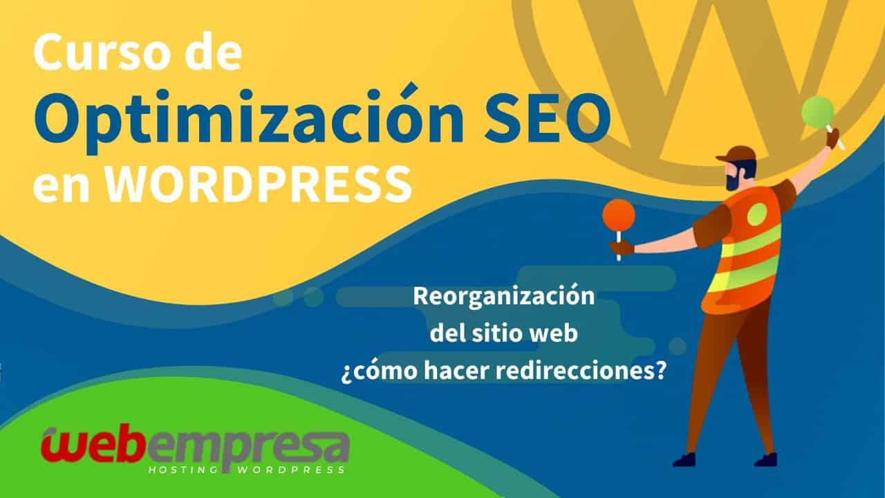 Curso de Optimización SEO en WordPress - Reorganización del sitio web ¿cómo hacer redirecciones?