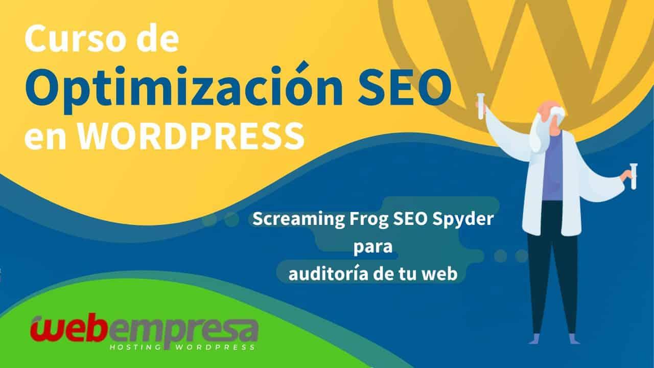Curso de Optimización SEO en WordPress - Screaming Frog SEO Spyder para auditoría de tu web