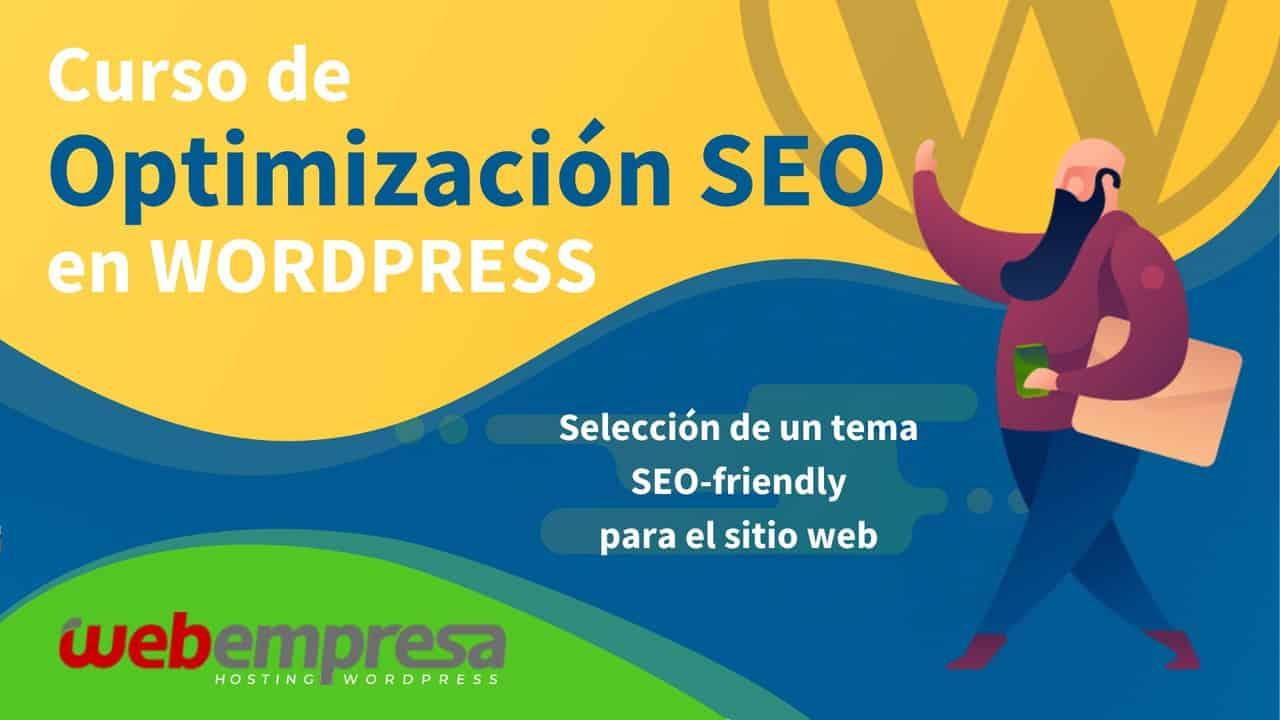 Curso de Optimización SEO en WordPress - Selección de un tema SEO-friendly para el sitio web