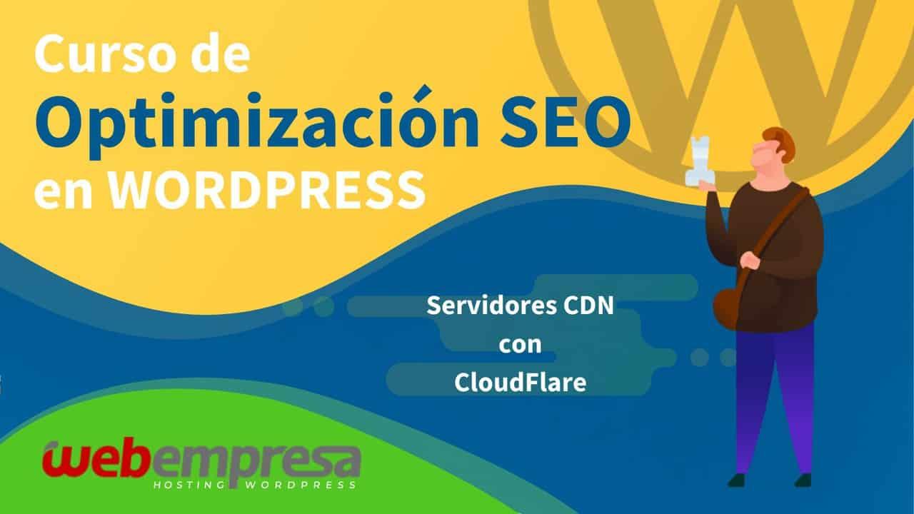 Curso de Optimización SEO en WordPress - Servidores CDN CloudFlare
