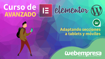 Curso de Elementor Avanzado - Adaptando secciones a tablets y móviles
