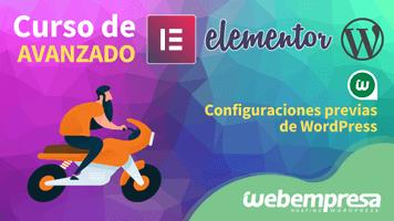 Curso de Elementor Avanzado - Configuraciones previas de WordPress