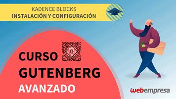 Curso Gutenberg Avanzado - Kadence Blocks - Instalación y Configuración