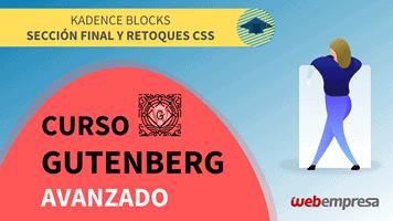 Curso Gutenberg Avanzado - Kadence Blocks - Sección Final y Retoques CSS