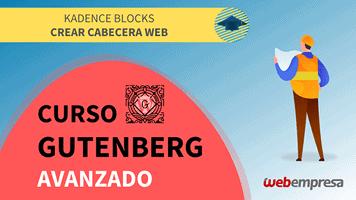 Curso Gutenberg Avanzado - Kadence Blocks - Crear cabecera web