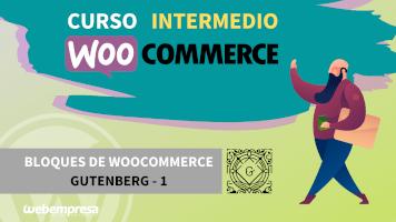 Curso de WooCommerce Intermedio - Bloques de WooCommerce Gutenberg - 1