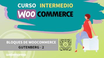 Curso de WooCommerce Intermedio - Bloques de WooCommerce Gutenberg - 2