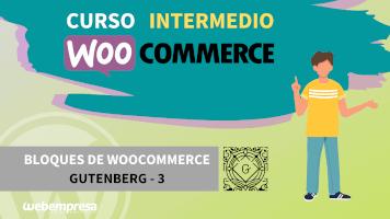 Curso de WooCommerce Intermedio - Bloques de WooCommerce Gutenberg - 3