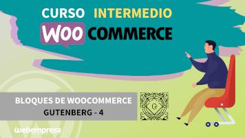 Curso de WooCommerce Intermedio - Bloques de WooCommerce Gutenberg - 4