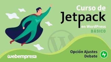 Curso de JetPack en WordPress básico - Opción Ajustes - Debate