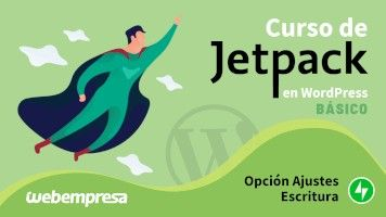 Curso de JetPack en WordPress básico - Opción Ajustes - Escritura