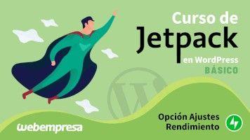 Curso de JetPack en WordPress básico - Opción Ajustes - Rendimiento