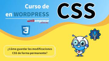 Curso de CSS en WordPress - ¿Cómo guardar las modificaciones CSS de forma permanente?