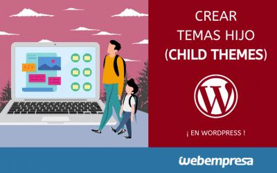 Crear temas hijo (child themes) en WordPress