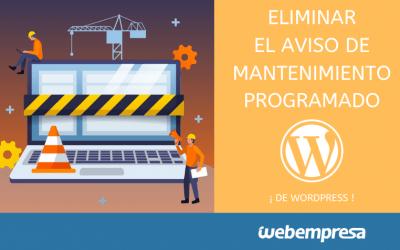 Eliminar el aviso de Mantenimiento Programado de WordPress