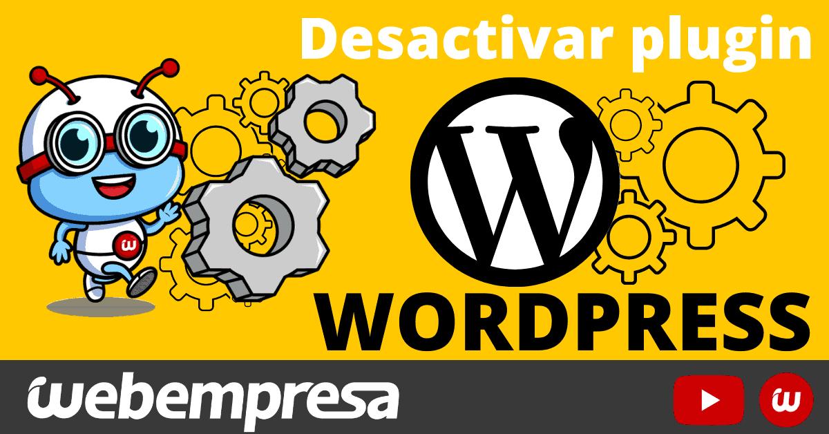 Desactivar plugins WordPress sin tocar base de datos