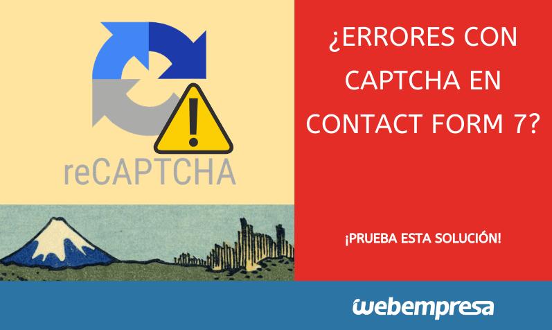 ¿Errores con CAPTCHA en Contact Form 7? ¡prueba esta solución!