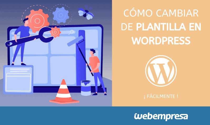 Cómo cambiar de plantilla en WordPress sin miedo