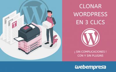 Clonar WordPress en 3 clics ¡sin perder tiempo!
