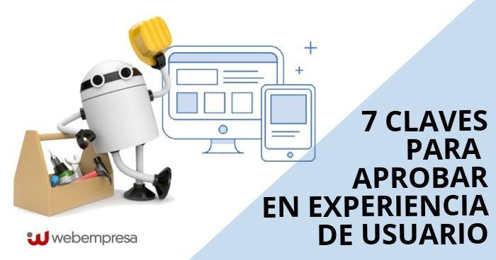 7 claves para aprobar en experiencia de usuario