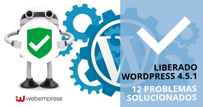 Liberado WordPress 4.5.1 ¡12 problemas solucionados!