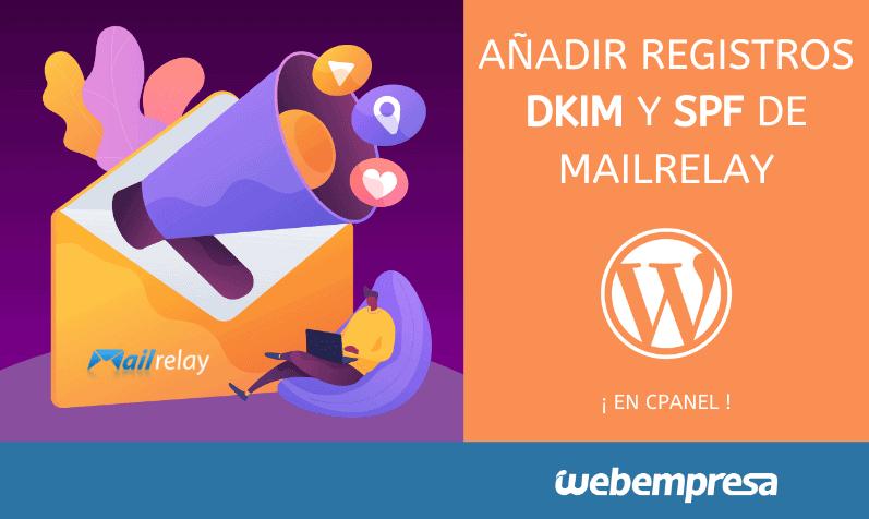 Añadir registros DKIM y SPF de Mailrelay en cPanel