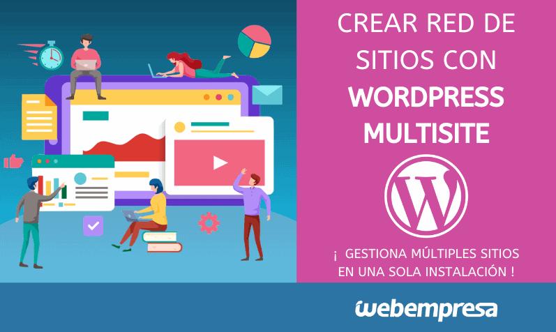 Cómo crear tu red de sitios con WordPress Multisite