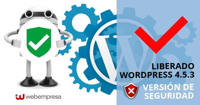 Liberado WordPress 4.5.3, versión de seguridad
