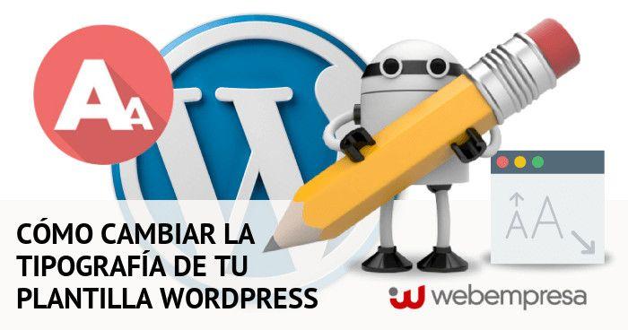 cambiar la tipografía de tu plantilla WordPress