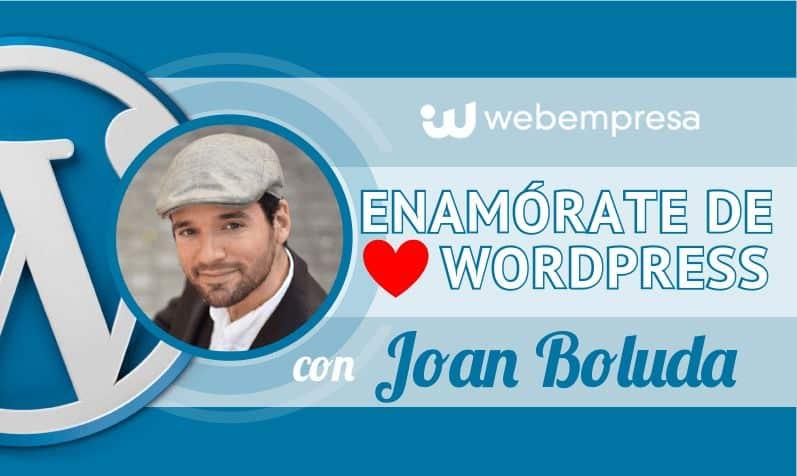 Enamórate de WordPress con Joan Boluda