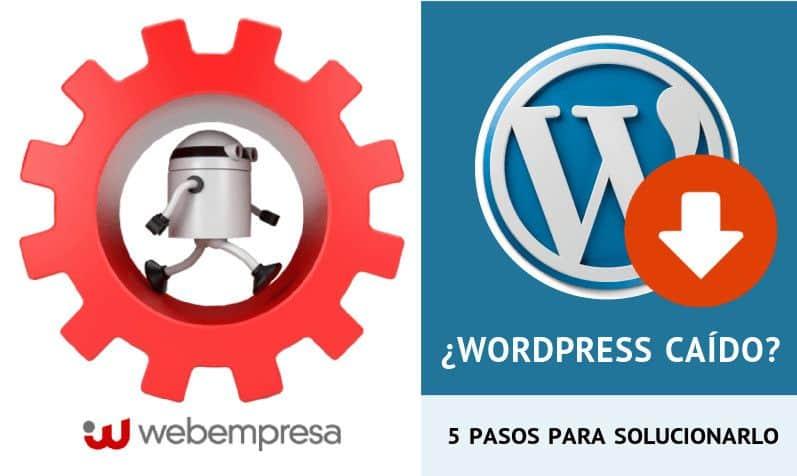 ¿WordPress caído? 5 pasos para solucionarlo
