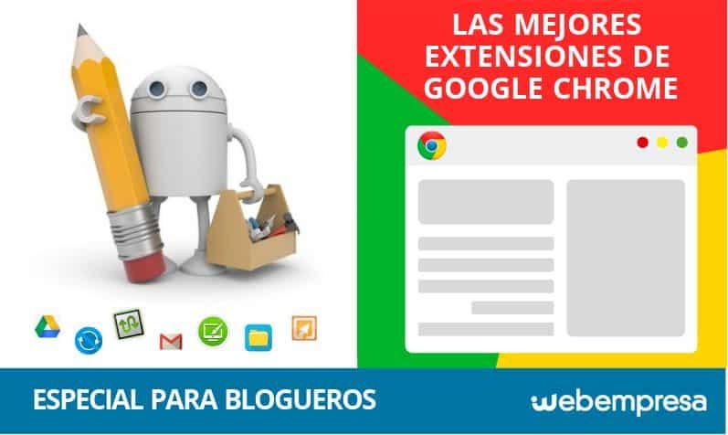 Extensiones de Google Chrome para blogueros