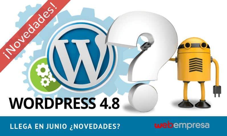 WordPress 4.8 llega en Junio ¿novedades?