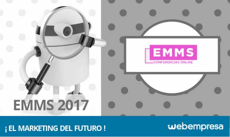 EMMS 2017: el evento sobre el marketing digital del futuro